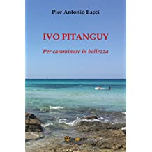 Ivo Pitanguy, per camminare in bellezza (Italian Edition)