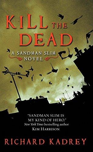 Kill the Dead: A Sandman Slim Novel pdf epub