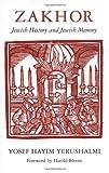 Zakhor : Jewish History and Jewish Memory, Yerushalmi, Yosef Hayim, 0295975199
