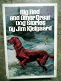 Big Red and Other Great Dog Stories (Box Set Containing Big Red, Outlaw Red, Stormy & Irish Red)