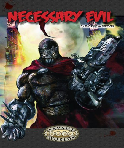 Necessary Evil  Explorers Edition  Savage Worlds  S2p10011