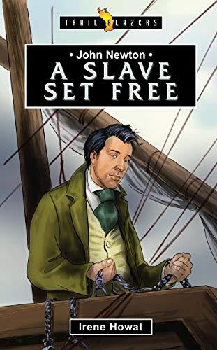 John Newton: A Slave Set Free (Trail Blazers)
