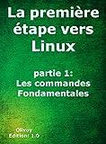 Download La première étape vers Linux partie 1: les commandes fondamentales (French Edition) PDF