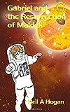 Gabriel and the Resurrection of Maldek (Galactic Missions) (Volume 2)