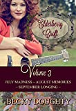 Elderberry Croft: Volume 3: July Madness, August Memories, September Longing