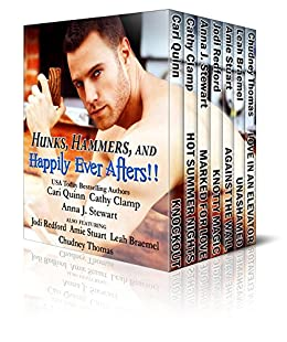 Hunks, Hammers, and Happily Ever Afters by [Quinn, Cari, Redford, Jodi, Clamp, Cathy, Stewart, Anna J., Stuart, Amie, Braemel, Leah, Thomas, Chudney]