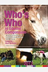 Who's Who in Equine Compassion: A Compendium of People and Places Who say They Care Paperback