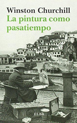 Descargar Libro La Pintura Como Pasatiempo Winston Churchill