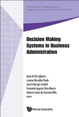 Download Decision Making Systems in Business Administration (World Scientific Proceedings Series on Computer Engineering and Information Science) Pdf