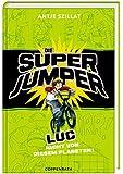 Die Super Jumper -  Luc - Nicht von diesem Planeten!: (Bd. 1)