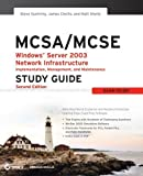 img - for MCSA / MCSE: Windows Server 2003 Network Infrastructure Implementation, Management, and Maintenance Study Guide: Exam 70-291 by Suehring Steve Chellis James Sheltz Matthew (2006-02-13) Paperback book / textbook / text book