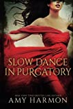 Slow Dance in Purgatory by Amy Harmon (2012-04-02)