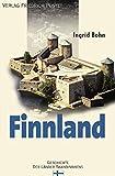 Finnland: Von den Anfängen bis zur Gegenwart (Geschichte der Länder Skandinaviens)