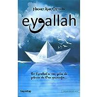 Eyvallah: Bir Eyvallah'ım var, gelse de gelmese de O'na yazacağım...