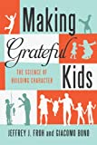 Making Grateful Kids: The Science of Building Character
