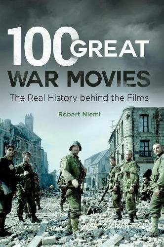 100 great war movies:the real history behind the films