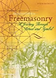 Freemasonry: A Journey Through Ritual and Symbol (Art & Imagination) by W. Kirk MacNulty (1991-09-01)