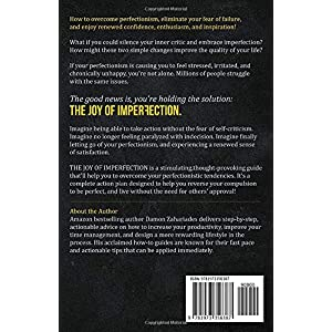 The Joy Of Imperfection: A Stress-Free Guide To Silencing Your Inner Critic, Conquering Perfectionism, and Becoming The Best Version Of Yourself! Paperback – 22 Nov. 2017