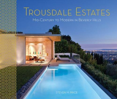 Trousdale Estates: Midcentury to Modern in Beverly Hills by Regan Arts.