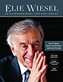 Elie Wiesel, An Extraordinary Life and Legacy: Writings, Photographs and Reflections (Moment Books)