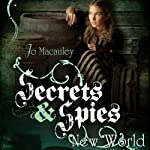 New World: Secrets & Spies, Book 4 | Jo Macauley