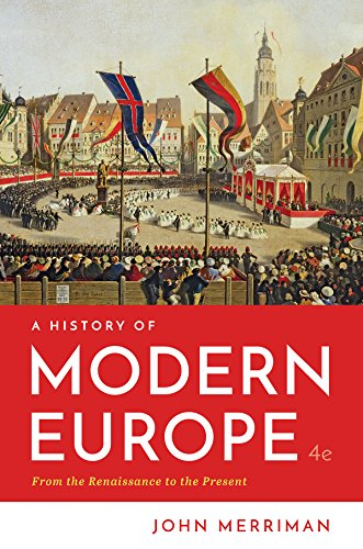 A History of Modern Europe (Fourth Edition)  (Vol. One-Volume) (John Merriman A History Of Modern Europe)