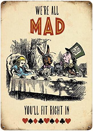 150/x 200/mm Petite plaque en m/étal/motif Alice au Pays des Merveilles/et/inscription /« We are all Mad//» Un th/é chez les fous