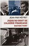 Jusqu'au bout de l'Algérie française : Bastien-Thiry par Mefret