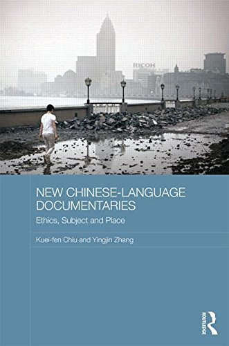New Chinese-Language Documentaries: Ethics, Subject and Place (Media, Culture and Social Change in Asia Series) 1st edition by Chiu, Kuei-fen, Zhang, Yingjin (2014) Hardcover