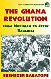 The Ghana Revolution from Nkrumah to Jerry Rawlings, Ebenezer Babatope, 9781562102