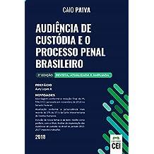 Audiência de Custódia e o Processo Penal Brasileiro - 3ª edição