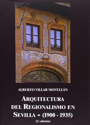 Descargar Libro Arquitectura Del Regionalismo En Sevilla Alberto Villar Movellán