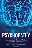 Psychopathy, Andrea L. Glenn and Adrian Raine, 0814777058
