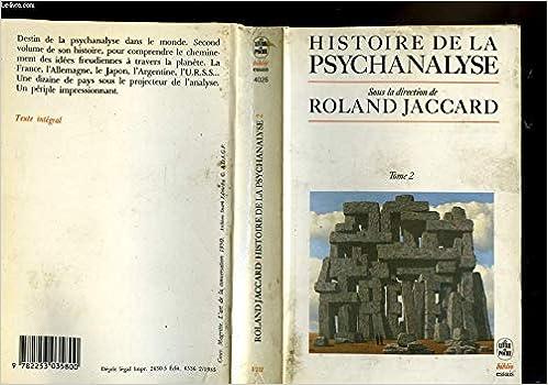 Histoire De La Psychanalyse Tome 2 Roland Jaccard