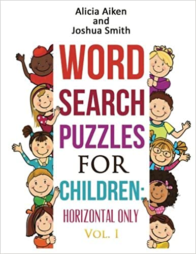 Word Search Puzzles For Children Horizontal Only: Word Search Puzzles For Beginners Vol. I: Volume 1 (Word Search For Beginners)