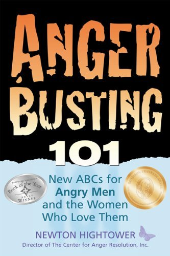 Anger Busting 101: The New ABC's for Angry Men & the Women Who Love Them [Paperback] [2002] (Author) Newton Hightower PDF