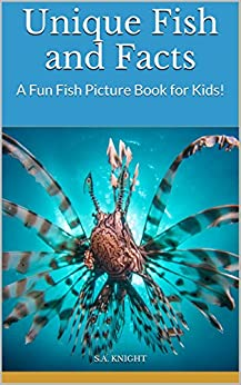 Unique fish and facts a fun fish picture book for kids for Fun fish facts