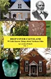 Deep Cover Cleveland: 99 Little Known Things about Northeast Ohio (dcc) (Volume 1)
