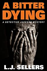A Bitter Dying: (A Detective Jackson Mystery Book 12)