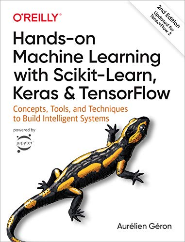 Book cover of Hands-On Machine Learning with Scikit-Learn, Keras, and TensorFlow by Aurélien Géron