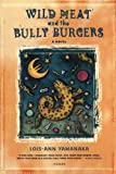 img - for Wild Meat and the Bully Burgers: A Novel book / textbook / text book
