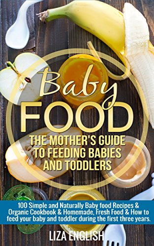 Baby food Toddlers Naturally Cookbook ebook