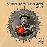 The Music of Victor Herbert, Volume II by Victor Herbert, Robert Shaw Chorale, Robert Russell Bennett, Eugene Ormandy, The (2010-09-15)