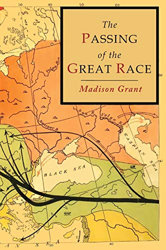 The Passing of the Great Race: Color Illustrated Edition with Original Maps