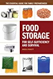 Food Storage for Self-Sufficiency and Survival: The