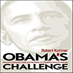 Obama's Challenge: America's Economic Crisis and the Power of a Transformative Presidency | Robert Kuttner