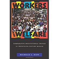 Workers and Welfare: Comparative Institutional Change in Twentieth-Century Mexico (Pitt Latin American Series) (English Edition)