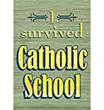 Witty ''I Survived Catholic School'' Irish Refrigerator Magnet