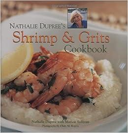 Nathalie Duprees Shrimp and Grits Cookbook