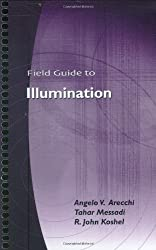 Field Guide to Illumination (SPIE Vol. FG11) (Field Guide Series)